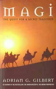 Magi: The Quest for the Secret Tradition - Adrian Geoffrey Gilbert - cover