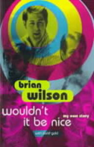 Wouldn't it be Nice: My Own Story - Brian Wilson - cover