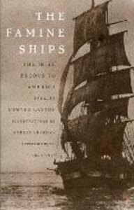 The Famine Ships: Irish Exodus to America, 1846-51 - Edward Laxton - cover