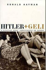 Hitler and Geli - Ronald Hayman - cover