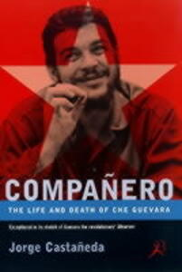 Che Guevara: The Life and Death of Che Guevara - Jorge Castaneda - cover