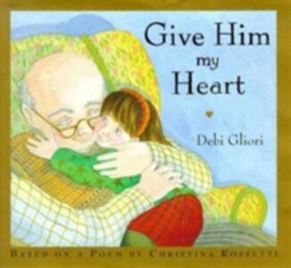 Give Him My Heart - Debi Gliori - cover