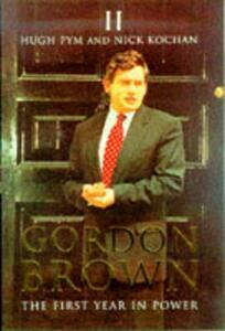 Gordon Brown: The First Year in Power - Hugh Pym,Nick Kochan - cover