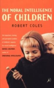 The Moral Intelligence of Children - Robert Coles - cover