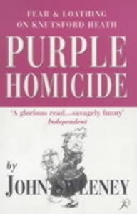 Purple Homicide: Fear and Loathing on Knutsford Heath - John Sweeney - cover