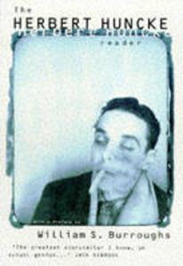 The Herbert Huncke Reader - Herbert Huncke - cover