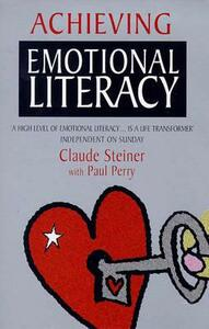 Achieving Emotional Literacy - Claude Steiner,Paul Perry - cover