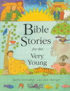 Bible Stories for the Very Young - Sally Grindley - cover