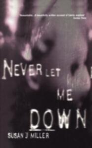 Never Let Me Down - Susan J. Miller - cover