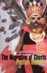 The Migration of Ghosts - Pauline Melville - cover