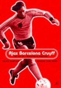 Ajax, Barcelona, Cruyff - Frits Barend,Henk Van Dorp - cover