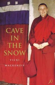 Cave in the Snow: A Western Woman's Quest for Enlightenment - Vicki MacKenzie - cover
