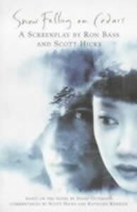 Snow Falling on Cedars: The Screenplay - David Guterson,Rick Bass - cover