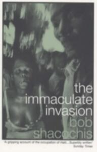 The Immaculate Invasion - Bob Shacochis - cover