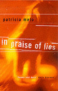 In Praise of Lies - Patricia Melo - cover