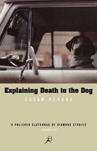 Explaining Death to the Dog - Susan Perabo - cover