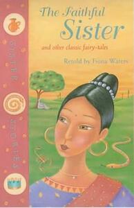 The Faithful Sister and Other Classic Fairy-Tales - cover