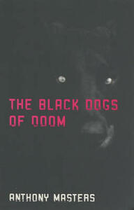 The Black Dogs of Doom - Anthony Masters - cover