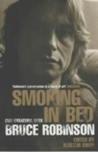 Smoking in Bed: Conversations with Bruce Robinson - Alastair Owen - cover