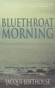 Bluethroat Morning - Jacqui Lofthouse - cover