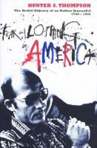 Fear and Loathing in America: The Brutal Odyssey of an Outlaw Journalist 1968-1976 - Hunter S. Thompson - cover