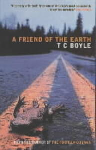A Friend of the Earth - T. C Boyle - cover