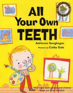 All Your Own Teeth - Adrienne Geoghegan - cover