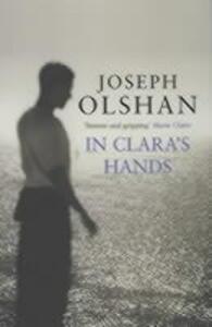 In Clara's Hands - Joseph Olshan - cover