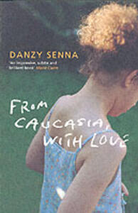 From Caucasia, with Love - Danzy Senna - cover