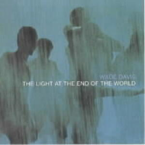 Light at the Edge of the World - Wade Davis - cover