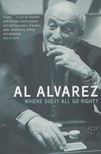 Where Did it All Go Right? - Al Alvarez - cover