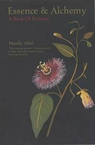 Essence and Alchemy: A Book of Perfume - Mandy Aftel - cover