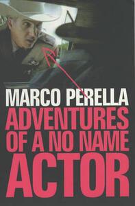Adventures of a No Name Actor - Marco Perella - cover