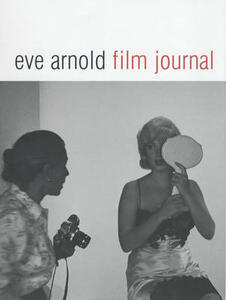 Eve Arnold: Film Journal - Eve Arnold - cover