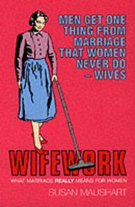 Wifework - Susan Maushart - cover