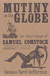 "Mutiny on the ""Globe"": The Fatal Voyage of Samuel Comstock - Thomas Heffernan - cover"