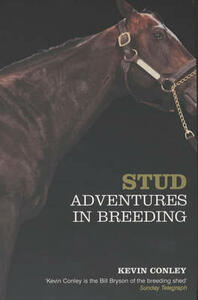 Stud: Adventures in Breeding - Kevin Conley - cover