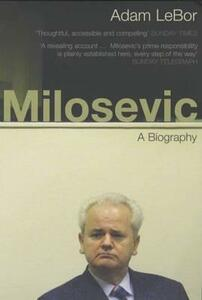Milosevic: A Biography - Adam Lebor - cover