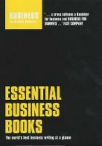 Essential Business Books: The World's Best Business Writing at a Glance - cover