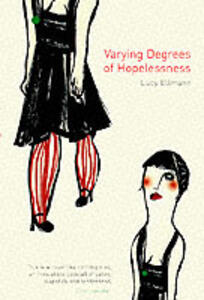 Varying Degrees of Hopelessness - Lucy Ellmann - cover