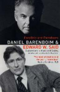 Parallels and Paradoxes: Explorations in Music and Society - Edward W. Said,Daniel Barenboim - cover