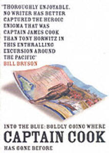 Into the Blue: Boldly Going Where Captain Cook Has Gone Before - Tony Horwitz - cover