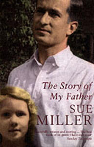 The Story of My Father - Sue Miller - cover