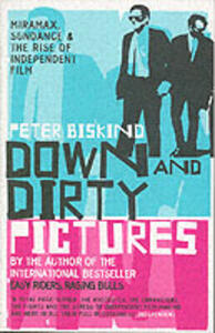 Down and Dirty Pictures - Peter Biskind - cover