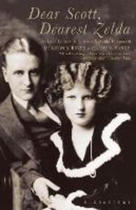 Dear Scott, Dearest Zelda: The Love Letters of F.Scott and Zelda Fitzgerald - F. Scott Fitzgerald,Zelda Fitzgerald - cover
