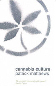 Cannabis Culture: A Journey Through Disputed Territory - Patrick Matthews - cover
