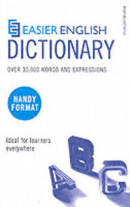 Easier English: Over 30,000 Words and Expressions. Ideal for Learners Everywhere - P. H. Collin - cover