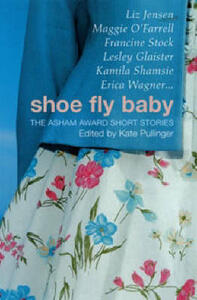 Shoe Fly Baby: The Asham Award Short Story Collection - cover