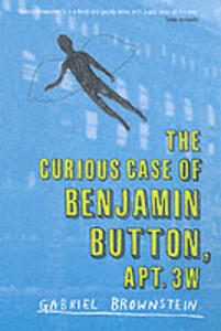 The Curious Case of Benjamin Button Apt 3W - Gabriel Brownstein - cover
