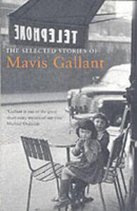 The Selected Stories of Mavis Gallant - Mavis Gallant - cover